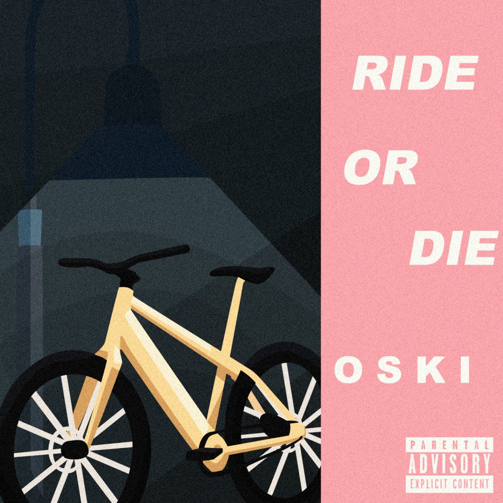OSKI - Ride or Die